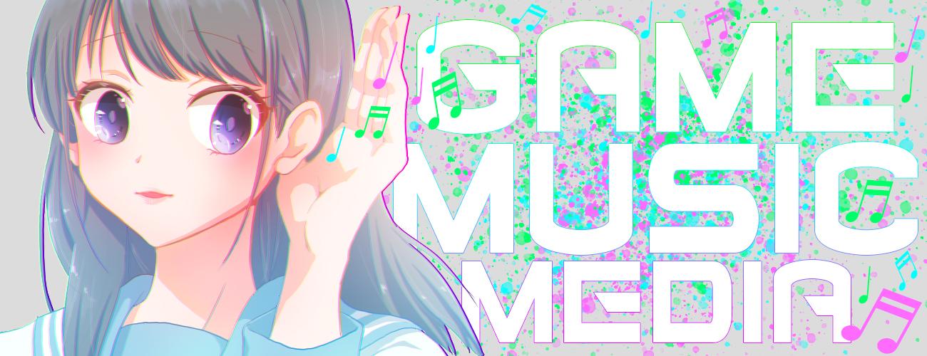 GAME MUSIC MEDIA